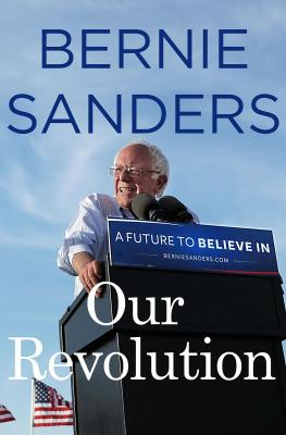 Bernie Sanders: Our Revolution